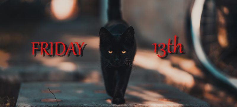 Friday 13th - Superstitions